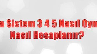Sistem 3-4 Nedir? İddaa'da Sistem 3-4 Ne Kadar?